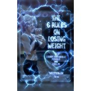 The 6 Rules on Losing Weight (Paperback)