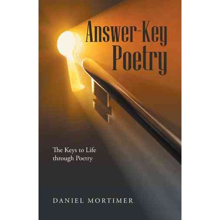 Answer-Key Poetry: The Keys to Life Through Poetry by