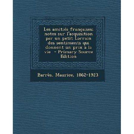 Les Amities Francaises  Notes Sur Lacquisition Par Un Petit Lorrain Des Sentiments Qui Donnent Un Prix A La Vie