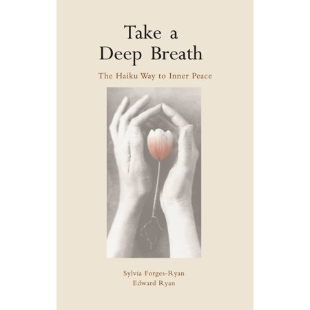 Take a Deep Breath: The Haiku Way to Inner Peace - (Best Way To Cover Beer Breath)