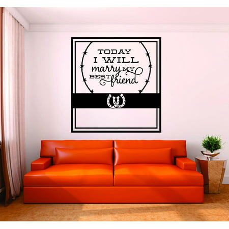 Custom Wall Decal : Today I Will Marry My Bestfriend Horseshoe Cowboy Cowgirl Design Home Decor Living Room Bedroom 12x12 - Cowboy Room Decor