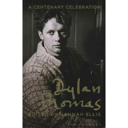 Dylan Thomas: A Centenary Celebration by