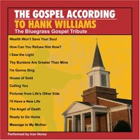Gospel According To Hank Williams: The Bluegrass Gospel Tribute