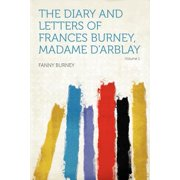 The Diary and Letters of Frances Burney, Madame D'Arblay Volume 1