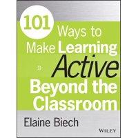 Active Training: 101 Ways to Make Learning Active Beyond the Classroom (Paperback)
