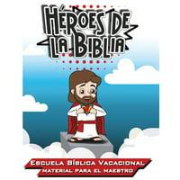 Héroes de la Biblia: Escuela Bíblica Vacacional - Materia para el Maestro (Paperback)