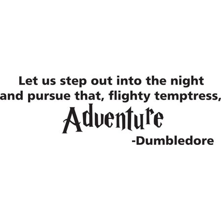 Let Us Step Out Into The Night And Pursue That Flighty Temptress Adventure Dumbledore Quote Custom Wall Decal Vinyl Sticker 6 Inches X 14