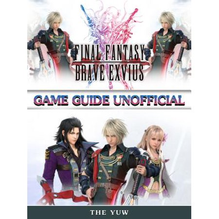 Final Fantasy Brave Exvius Game Guide Unofficial -