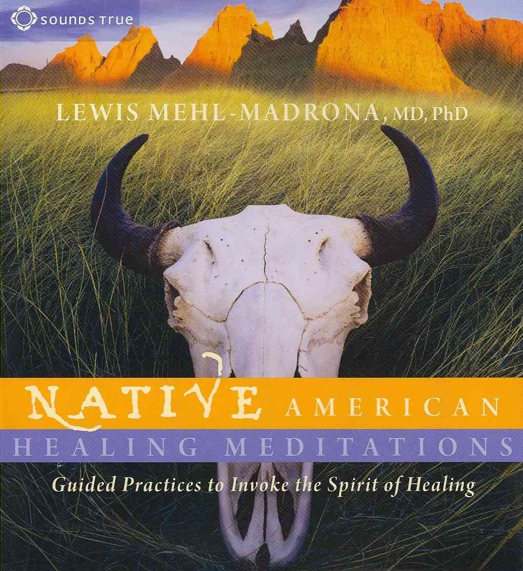 Native American Healing Meditations