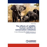 The Effects of Wildlife-Human Conflict on Conservation Initiatives