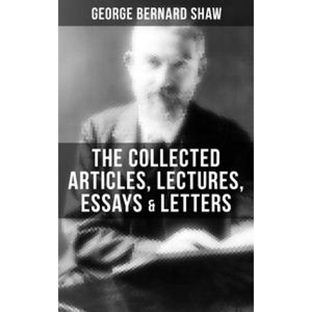 The Collected Articles, Lectures, Essays & Letters of George Bernard Shaw - - Article History Of Halloween