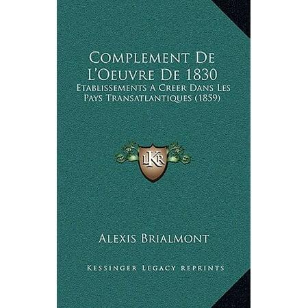 Complement de L'Oeuvre de 1830 : Etablissements a Creer Dans Les Pays Transatlantiques (1859)