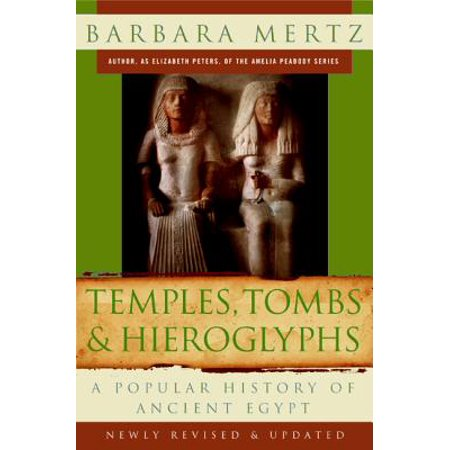 Temples, Tombs & Hieroglyphs : A Popular History of Ancient Egypt