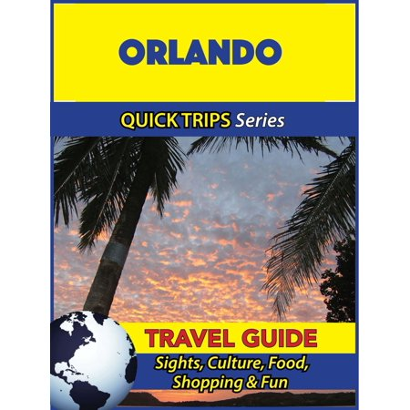 Orlando Travel Guide (Quick Trips Series) - eBook