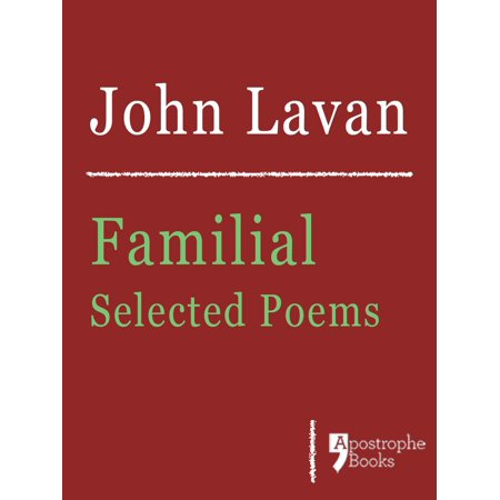 Familial: Selected Poems: Poems About Family, Love And Nature -