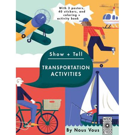 Show + Tell: Transportation Activities : With 3 Posters, 40 Stickers, and Coloring + Activity