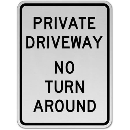 Traffic Signs - Private Driveway No Turn Around Sign 12 x 8 Aluminum Metal Sign Street Weather Approved Sign 0.04 Thickness