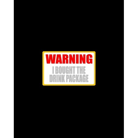 Warning I Bought The Drink Package: Cruise Vacation Planning Notebook, Family Adventure Plan, World Travelers (Paperback)