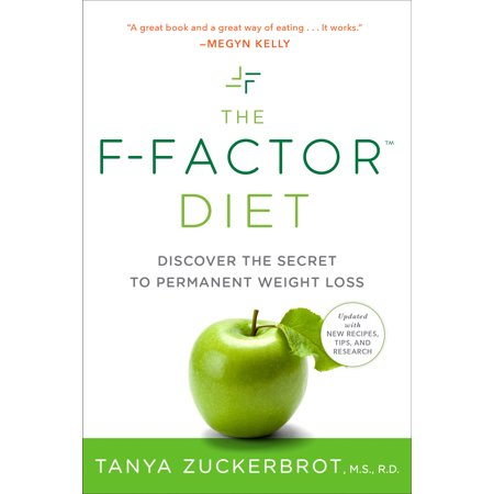 The F-Factor Diet : Discover the Secret to Permanent Weight