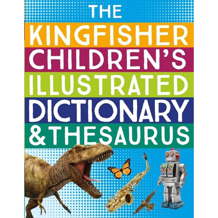 The Kingfisher Children's Illustrated Dictionary and Thesaurus (Kingfisher Illustrated Horse)