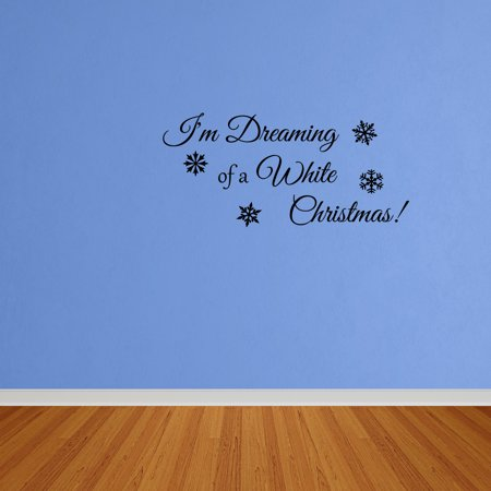 Wall Decal Quote I'm Dreaming Of A White Christmas Vinyl Decal Holidays W70 ()