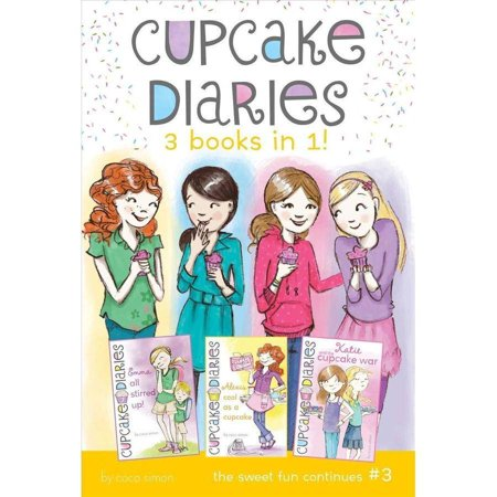 Cupcake Diaries 3 Books In 1  3  Emma All Stirred Up    Alexis Cool As A Cupcake   Katie And The Cupcake War
