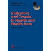 Health Systems Research: Indicators and Trends in Health and Health Care (Paperback)
