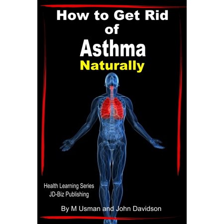 How to Get Rid of Asthma Naturally - eBook