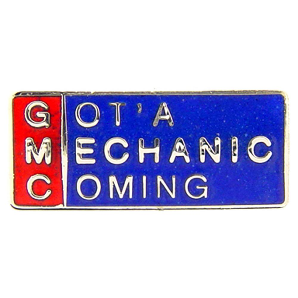 Got A Mechanic Coming Pin 1""
