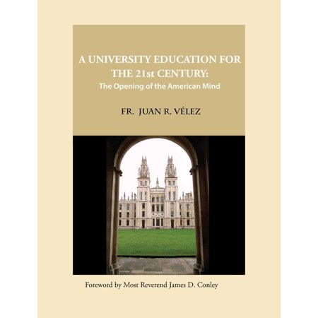 A University Education for the 21st Century: The Opening of the American Mind - (Problems Of Education In The 21st Century)