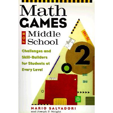 Math Games for Middle School : Challenges and Skill-Builders for Students at Every Level