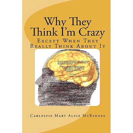 Crazy Alice (Why They Think I'm Crazy : Except When They Really Think about)