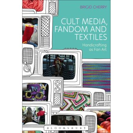 Cult Media  Fandom  And Textiles  Handicrafting As Fan Art