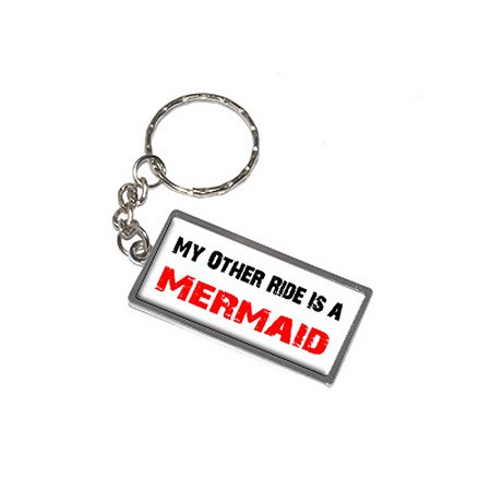 My Other Ride Is A Mermaid Metal Rectangle Keychain (Mermaid Keychain)