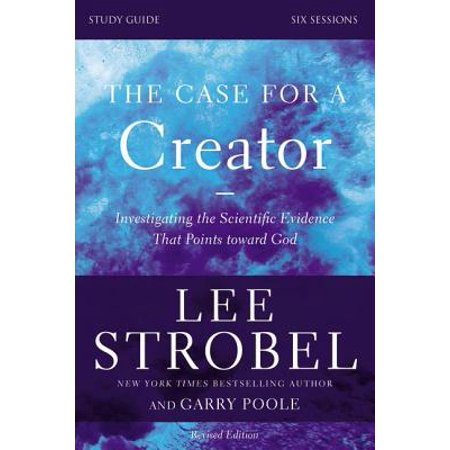 The Case for a Creator, Study Guide : Investigating the Scientific Evidence That Points Toward (Scientific Evidence Of Evolution By Natural Selection)