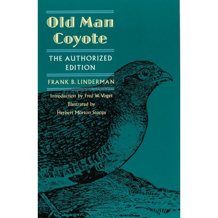 Old Man Coyote : The Authorized