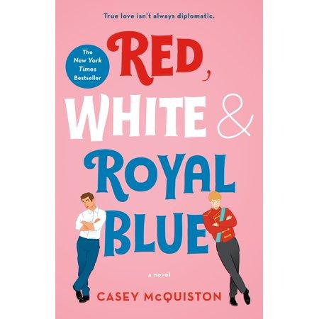 Red, White & Royal Blue : A Novel