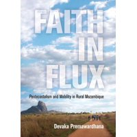 Faith in Flux : Pentecostalism and Mobility in Rural Mozambique