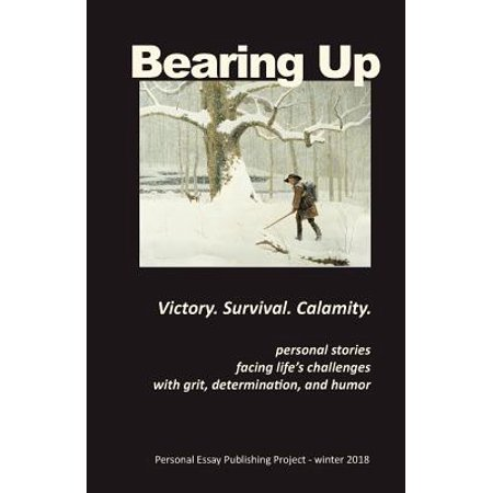Bearing Up : Personal Essay Publishing Project - Winter 2018