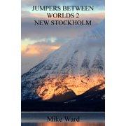 Jumpers Between Worlds 2: New Stockholm - eBook