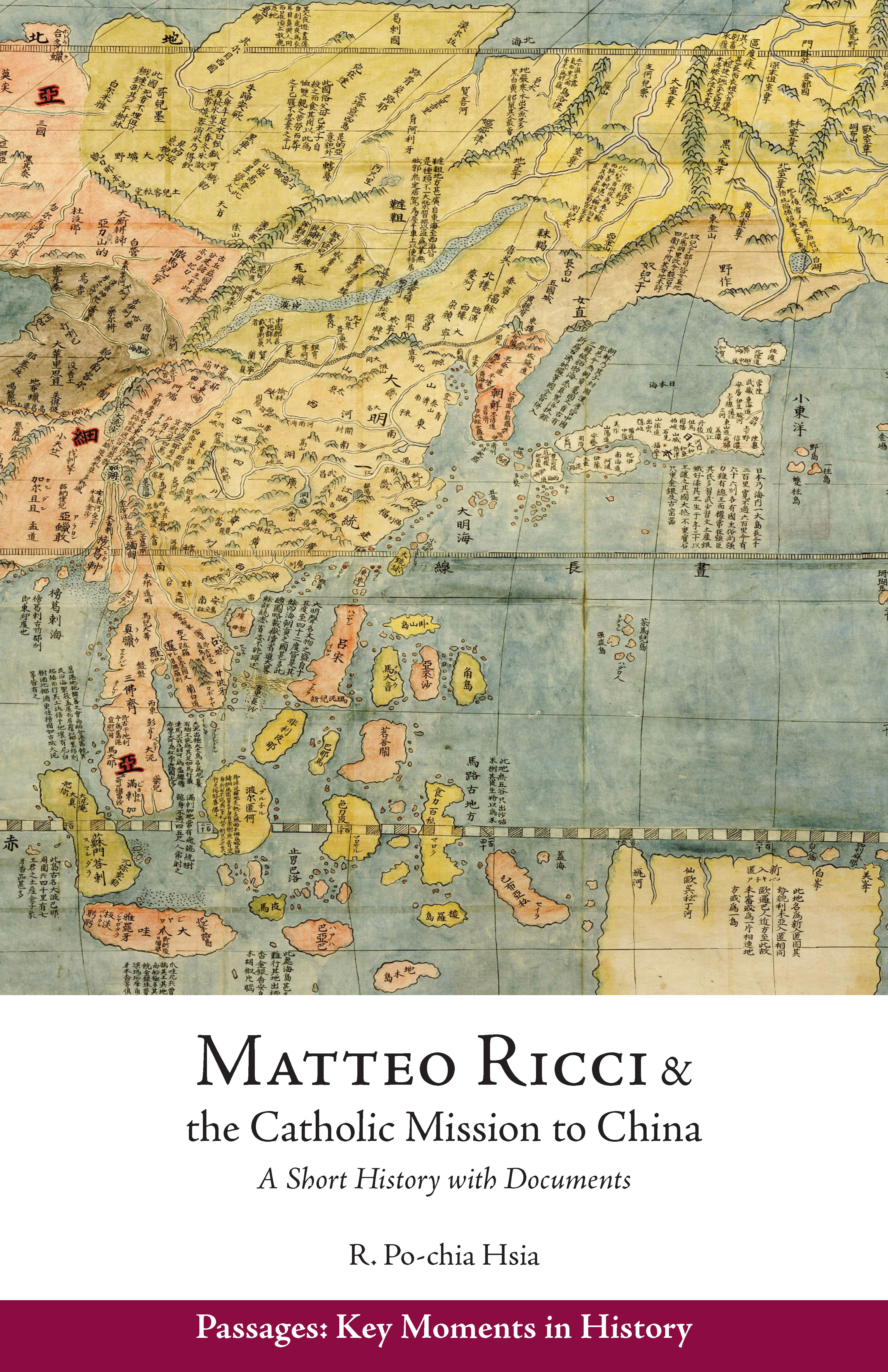 1583-1610 Matteo Ricci and the Catholic Mission to China A Short History with Documents