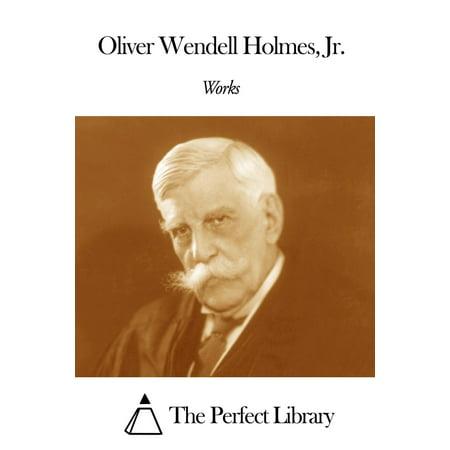 Works of Oliver Wendell Holmes Jr - eBook