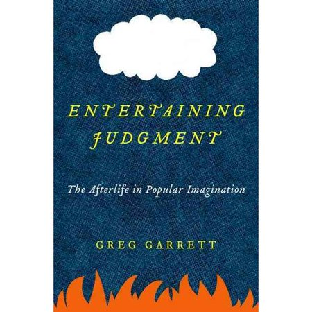 Entertaining Judgment: The Afterlife in Popular Imagination by