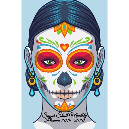 Dia De Los Muertos Projects (Sugar Skull Monthly Planner 2019-2020: Dia De Los Muertos Organizer & Diary - Planning Pages For Writing Goals Of The Month, To Do Lists, Prioritie, Notes, Appointment & Schedule Times,)