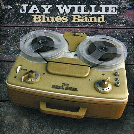 Willie, Jay Blues Band - Reel Deal [CD]