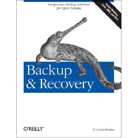 Backup & Recovery : Inexpensive Backup Solutions for Open (Open Systems)