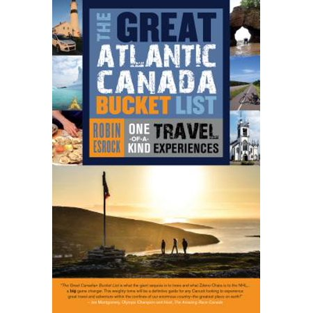 The Great Atlantic Canada Bucket List : One-Of-A-Kind Travel Experiences (Atlantic Canada Road Atlas)