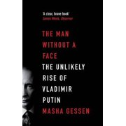 The Man without a Face: The Unlikely Rise of Vladimir Putin (Paperback)