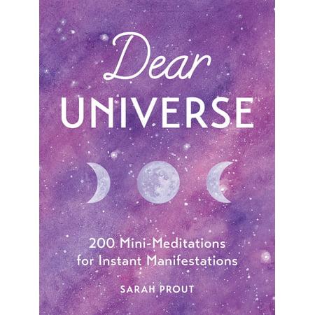Dear Universe : 200 Mini-Meditations for Instant Manifestations