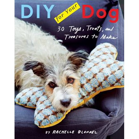 DIY for Your Dog : 30 Toys, Treats, and Treasures to Make
